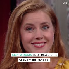 Watch this video and you'll realize Amy Adams is a real life Disney princess.