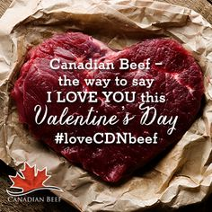 """Say """"I LOVE YOU"""" this Valentine's Day with Canadian Beef. #LoveCDNbeef #ValentinesDay #CanadianBeef Say I Love You, My Love, Romantic Dinners, Treat Yourself, Valentines Day, Beef, Treats, Food, Valentine's Day Diy"""