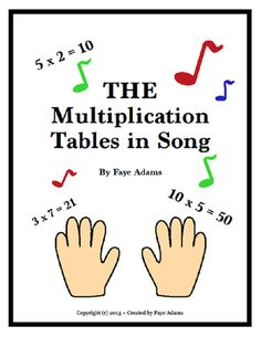 "The Multiplication Tables in Song from They Can Learn It on TeachersNotebook.com -  (6 pages)  - Teach your students their times tables the fast, fun, and effective way with ""The Multiplication Tables in Song by Faye Adams"" freebie. Repetitious drills can be draining, but singing the times tables will certainly put some pep in your students"