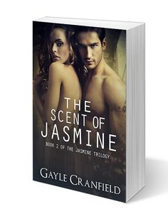 The Scent of Jasmine is book 2 of the hot, suspenseful Jasmine Trilogy.