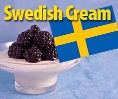 Swedish Cream   via Cookin' with The Duct Tape Guys
