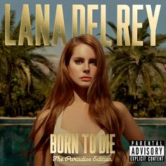 Lana Del Rey - Born To Die The Paradise Edition (BONUS ''BURNING DESIRE'') Full Album - YouTube. YES YES YESSSS