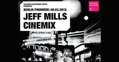 "JEFF MILLS PRESENTS ""BERLIN – DIE SINFONIE DER GROSSSTADT"" AT CINEMIX – BERLIN"