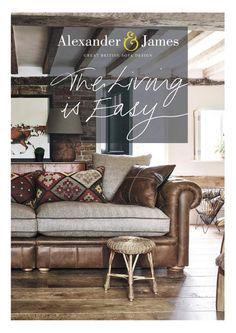 Alexander & James - The living is easy by Alexander and James Sofas - issuu
