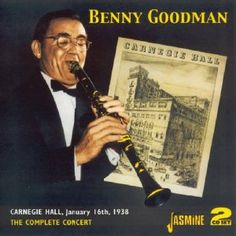 "Complete Benny Goodman Carnegie Hall Concert 1938 [ORIGINAL RECORDINGS REMASTERED] 2 CD SET ♠ ""Superb Remastering of Milestone Jazz Event"""