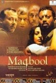Director Vishal Bharadwaj's Maqbool is a movie made for and by Pankaj Kapoor in a true sense. The only other movie that compares is Dharm by Bhavna Talwar.    Film is an ensemble of the best of Indian cinema, including Pankaj Kapoor, Om Puri, Naseeruddin Shah, Irfan Khan and Tabu