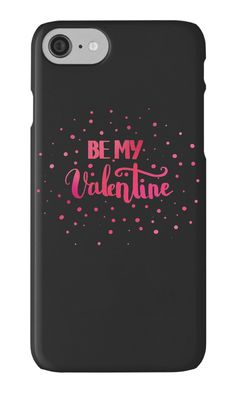 """Be my Valentine. Love quote for Valentine`s day. Black background."" iPhone Cases & Skins by kakapostudio 