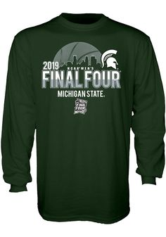 066f8517ef0 Michigan State Spartans Green 2019 NCAA Final Four Long Sleeve T Shirt