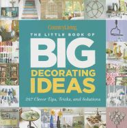 The Hardcover of the Country Living The Little Book of Big Decorating Ideas: 287 Clever Tips, Tricks, and Solutions by Katy McColl, Country Living Date, Little Books, Good Books, Motivational Blogs, Country Living Magazine, Guide Book, Storage Solutions, Book Design, Decorating Tips
