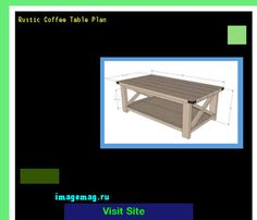 Rustic Coffee Table Plan 143315 - The Best Image Search