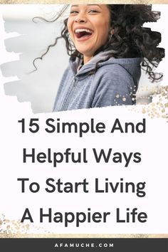 These self growth tips will teach you how to be happy during pregnancy, how to be happy at home, how to decide to be happy every morning, how to be happy alone, how to be happy with less, how to be happy even when you are not, how to be happy when things are bad, how to be happy once you learn, how to be happy and productive and how to be happy or at least