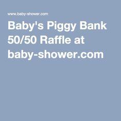 Babyu0027s Piggy Bank 50/50 Raffle At Baby Shower.com