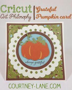 Close To My Heart Art Philosophy Cricut cartridge Always Grateful Pumpkin card.