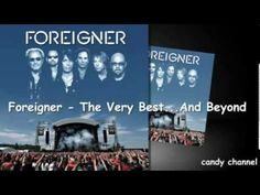 Foreigner - The Very Best And Beyond   (Full Album)