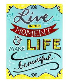 This 'Live in the Moment' Box Sign is perfect! #zulilyfinds