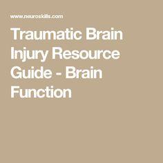 Traumatic Brain Injury Resource Guide - Brain Function