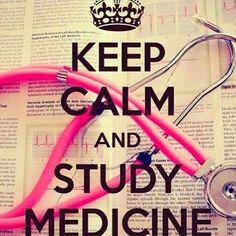 Keep calm and study medicine! Nursing school rn nurse