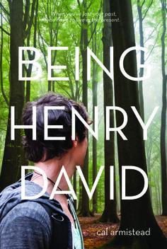 Being Henry David, Cal Armistead   The 21 Best YA Books Of 2013