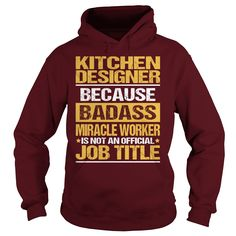 Awesome Tee For Kitchen Designer T-Shirts, Hoodies. GET IT ==► https://www.sunfrog.com/LifeStyle/Awesome-Tee-For-Kitchen-Designer-94006230-Maroon-Hoodie.html?41382