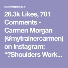 """26.3k Likes, 701 Comments - Carmen Morgan (@mytrainercarmen) on Instagram: """"💥Shoulders Workout💥Lets get those sexy shoulders! - - Equipment: 10lb dumbbells (do what's right…"""""""