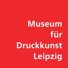 Museum für Druckkunst (Musuem for the Printing Arts), Leipzig, Germany  (www.euromuse.net English Deutsch)