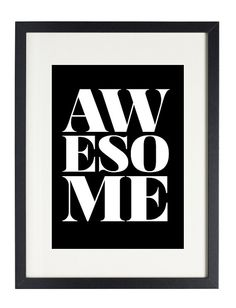 """Print Inspirational quotes:  8""""x10"""" AWESOME, gifts for him, gifts for her, office, decor, bedroom decor"""