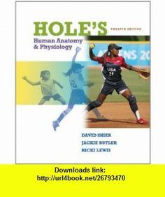 Holes Human Anatomy  Physiology (9780077361341) David Shier, Jackie Butler, Ricki Lewis , ISBN-10: 0077361342  , ISBN-13: 978-0077361341 ,  , tutorials , pdf , ebook , torrent , downloads , rapidshare , filesonic , hotfile , megaupload , fileserve