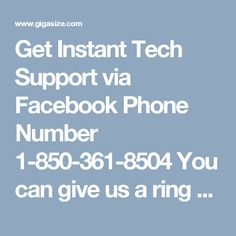 Get Instant Tech Support via Facebook Phone Number 1-850-361-8504 You can give us a ring at our helpline Facebook Phone Number 1-850-361-8504 to fix all your Facebook error from the root. You can avail our services in your comfort zone and get doorstep Facebook's solution. If you are with us then you will feel that you are on the safest place of the earth. For more visit us our website for any time. http://www.monktech.net/facebook-customer-support-phone-number.html