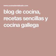 blog de cocina, recetas sencillas y cocina gallega Blog, Desserts, Cooking Recipes, Pies, Sweets, Japanese Cake, Calamari, Blogging