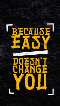 Easy Doesnt Change You - IPhone Wallpapers