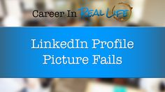 9 LinkedIn Profile Picture Fails...Don't let this be you!