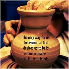 """Clay in the Potter's hands. ~ """"Take me & break me, mold me & make me, I want to do thy will oh Lord. Christian Life, Christian Quotes, Christian Living, Christian Girls, Christian Videos, Christian Music, Faith Quotes, Bible Quotes, Godly Qoutes"""
