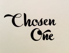 Chosen One ink hand lettering | Hello Rouge | hellorouge.weebly.com