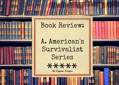 Book Review: A. American's Survivalist Series via DaisyLuther