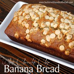 White Chocolate Chip Banana Bread- lovely alternative to regular banana bread!!  Butter with a Side of Bread #recipe