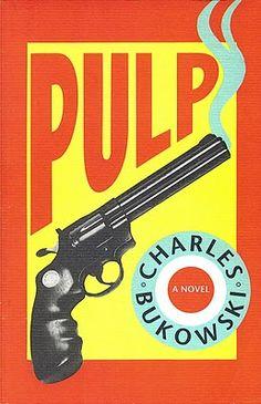 I have good books.: Pulp by Charles Bukowski