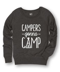 Another great find on #zulily! Heather Charcoal 'Campers Gonna Camp' Sweatshirt #zulilyfinds