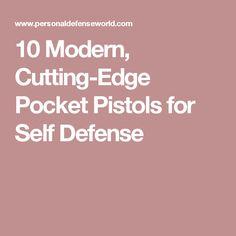 10 Modern, Cutting-Edge Pocket Pistols for Self Defense Pocket Pistol, Concealed Carry, Pistols, Self Defense, Guns, Modern, Weapons Guns, Trendy Tree, Revolvers