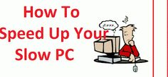 Top 6 Steps To Follow When Your Computer Runs Slow