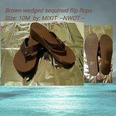 Brown wedged sequined flip flops Cute pair of brown wedged flip flops with sequins on the front area. These are NWOT .Size: 10M  by: MIXIT MIXIT  Shoes Sandals