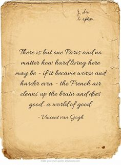~Vincent Van Gogh  @loripometo, looks like you really should head for Paris