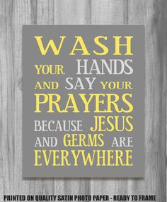 Wash Your Hands Say Your Prayers Bathroom Art Yellow Gray Print  8x10 11x14 or CUSTOM COLORS Home Decor