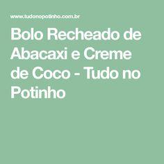 Bolo Recheado de Abacaxi e Creme de Coco - Tudo no Potinho