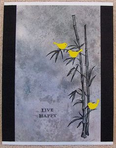 handmade card for MAR16VSNH live happy by lacyquilter  ... Distress Ink background in grays ... bamboo with little yellow die cut birds ... clean and simply delightful ...