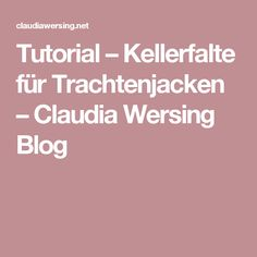 Tutorial – Kellerfalte für Trachtenjacken – Claudia Wersing Blog