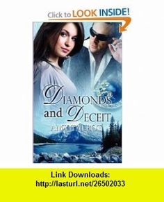 Diamonds and Deceit (9781615721641) Amy Talbot, Sally Odgers, Amanda Kelsey , ISBN-10: 1615721649  , ISBN-13: 978-1615721641 ,  , tutorials , pdf , ebook , torrent , downloads , rapidshare , filesonic , hotfile , megaupload , fileserve