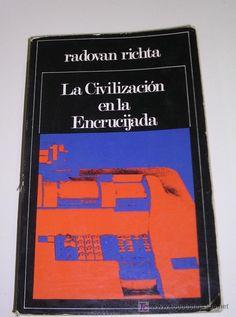 RICHTA, Radovan, La civilización en la encrucijada, Madrid, Artiach Editorial, 1972. 413 pp. Rústica