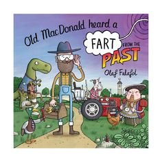 Old MacDonald Heard a Fart From the Past by Olaf Falafel - Book | Kmart