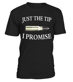 """# Just The Tip I Promise -  Second Amendment Gun Supporter .  Special Offer, not available in shops      Comes in a variety of styles and colours      Buy yours now before it is too late!      Secured payment via Visa / Mastercard / Amex / PayPal      How to place an order            Choose the model from the drop-down menu      Click on """"Buy it now""""      Choose the size and the quantity      Add your delivery address and bank details      And that's it!      Tags: Want to help support the…"""