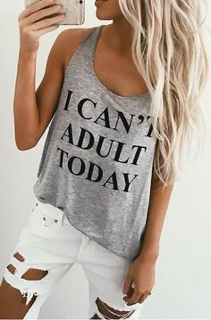I Can't Adult Today Graphic Top